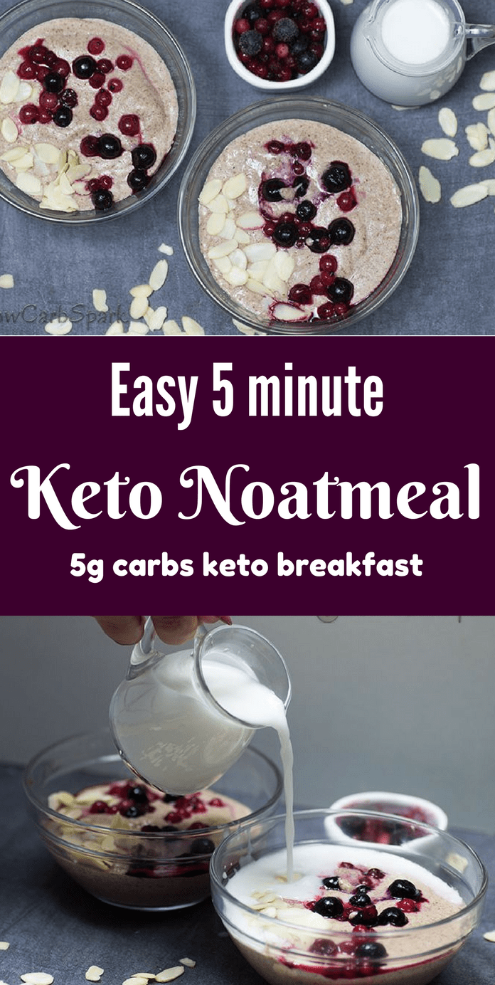 Easy 5 minute Keto Oatmeal - Low Carb Cereal for Breakfast I love having a bowl of keto oatmeal (also called keto noatmeal or low carb porridge) topped with fresh berries and almonds flakes for a perfect low carb breakfast. It\'s ready in 5 minutes and super easy to prepare. #ketobreakfast #oatmeal #sugarfree recipe @lowcarbspark