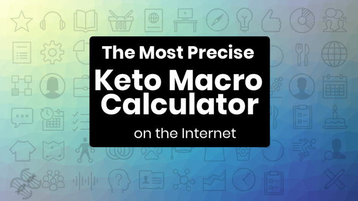 Keto Calculator: The Most Precise & Easy Way to Calculate Macros