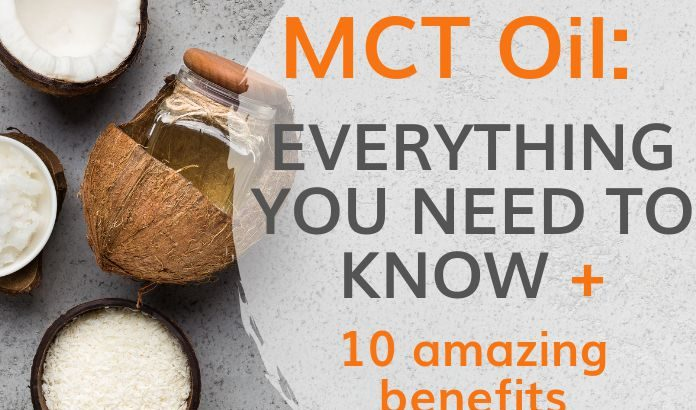 MCT oil: Everything you need to know & 10 benefits