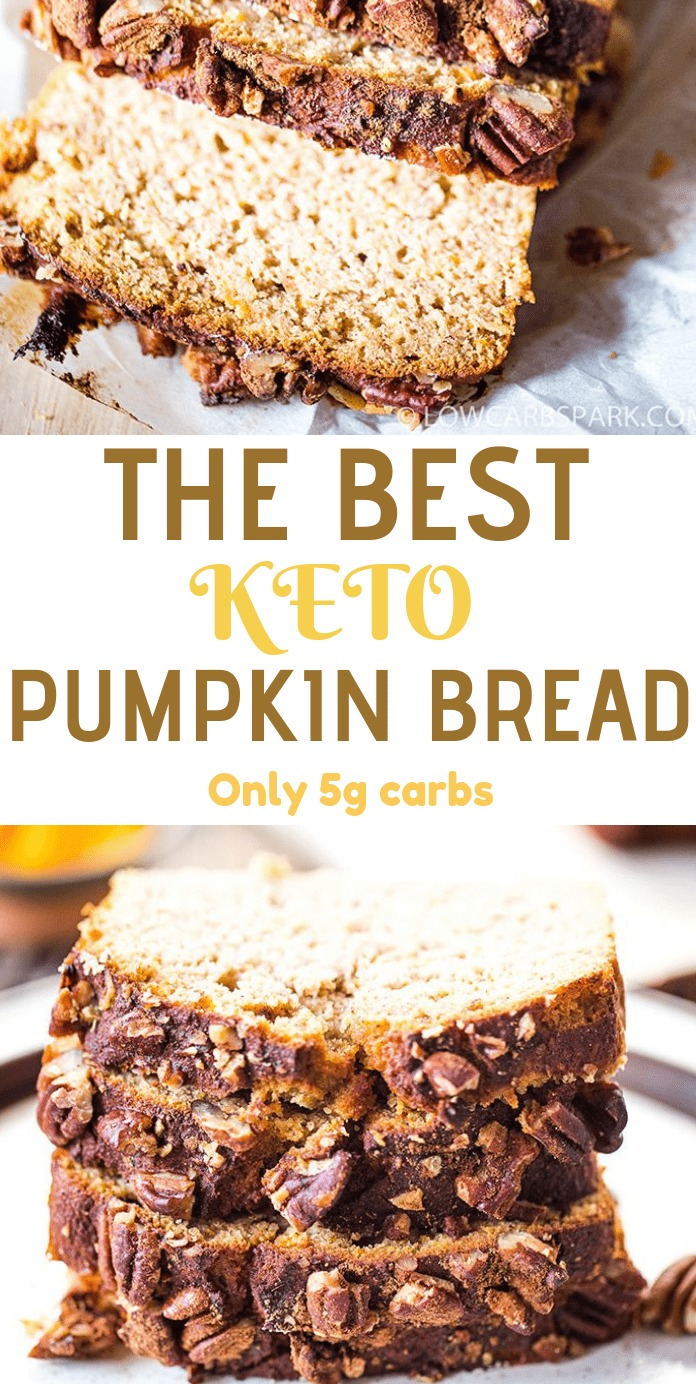 Keto Pumpkin Bread This keto pumpkin bread is our family\'s favorite fall recipe packed with spices and pumpkin flavor. It\'s the best gluten-free pumpkin bread, moist, perfectly spiced, and incredibly easy to make. At just 4g net carbs per slice, you can enjoy it for breakfast or as a quick delicious keto snack.